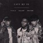 Gallant ft. Tablo, Eric Nam - Cave Me In
