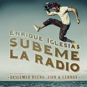 Enrique Iglesias ft. Descemer Bueno, Zion & Lennox - Subeme La Radio