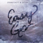 Grandtheft ft Delaney Jane - Easy Go (Grandtheft VIP Remix) (Dirty)