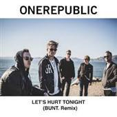 OneRepublic - Let's Hurt Tonight (BUNT Remix)