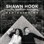 Shawn Hook ft Vanessa Hudgens - Reminding Me