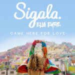 Sigala ft Ella Eyre - Came Here For Love