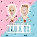 Superfruit - Bad 4