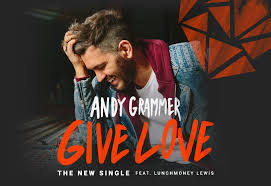 Andy Grammer ft LunchMoney Lewis - Give Love