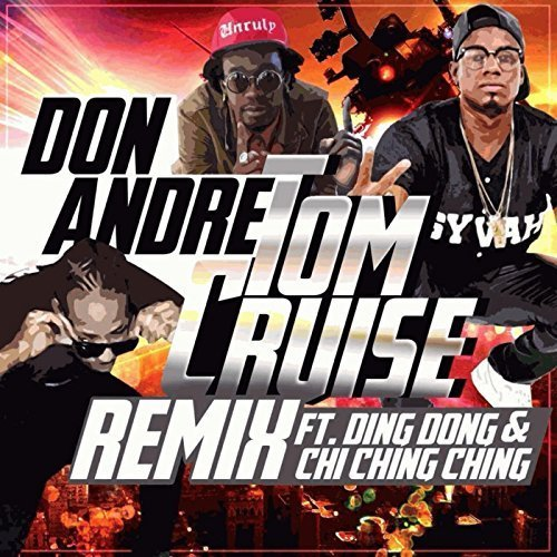 Don Andre ft Ding Dong, Chi Ching Ching - Tom Cruise (Dan Apetria Edit)