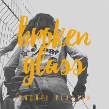 Rachel Platten - Broken Glass [0917-2]