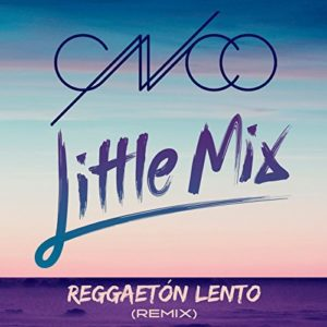 CNCO ft. Little Mix - Reggaetón Lento (Remix)
