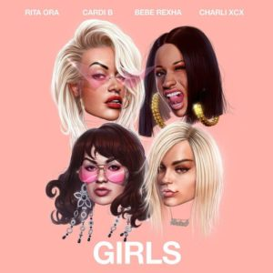 Girls ft Rita Ora, Cardi B, Bebe Rexha And Charli XCX
